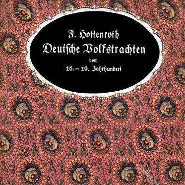 Die Bauerntrachten vom 16. bis 19. Jh. Süd- und Südwest-Deutschland.